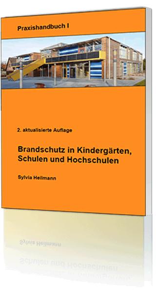 Brandneu - Brandschutz in Kindergärten, Schulen und Hochschulen